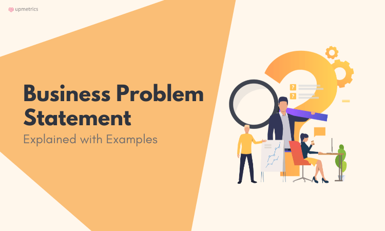 Business Problem Statement: Explained with Examples