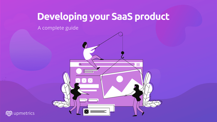 9 steps to successfully build a SaaS product