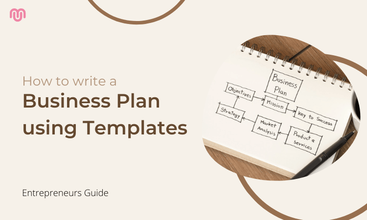 Entrepreneurs Guide – How to write a Business Plan using Templates