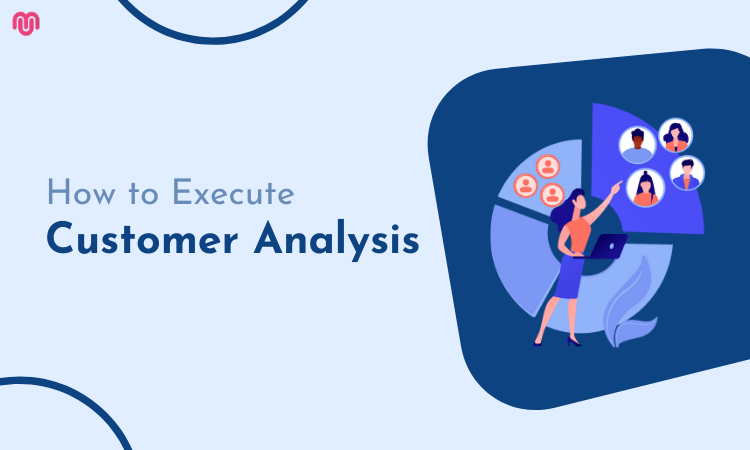 How to Execute a Customer Analysis for Your Business Plan
