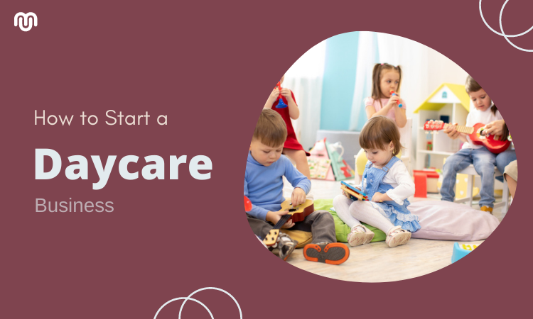 How to Start a Daycare Business (Ultimate Guide)