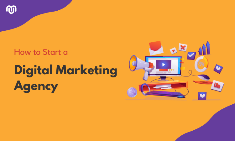 How to Start a Digital Marketing Agency in 2021