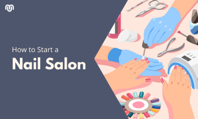 How to Start a Nail Salon Business Step by Step Guide