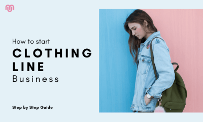 How to start clothing line business - Step By Step Guide