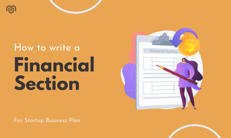 How to write a financial Section for your Startup Business Plan 2021?