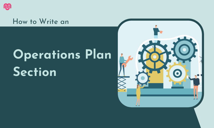 How to Write an Operations Plan Section of Your Business Plan