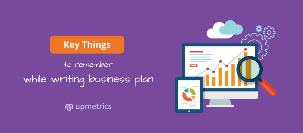 Key things to remember while write your business plan