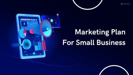 Marketing Plan For Small Businesses and Entrepreneurs
