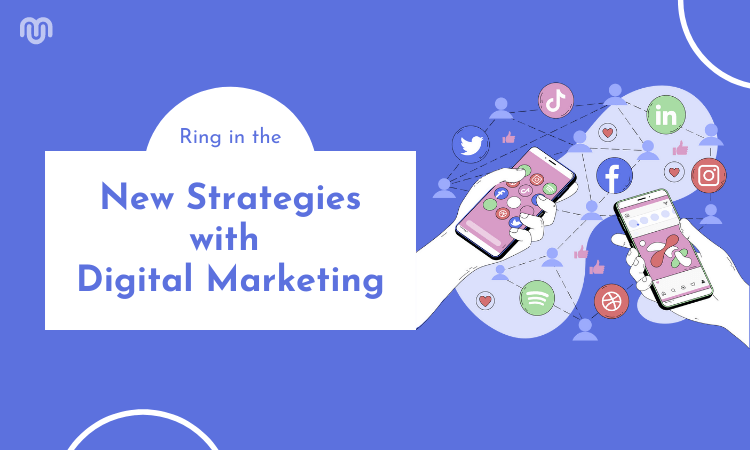 Ring in the New Strategies with Digital Marketing Trends 2018