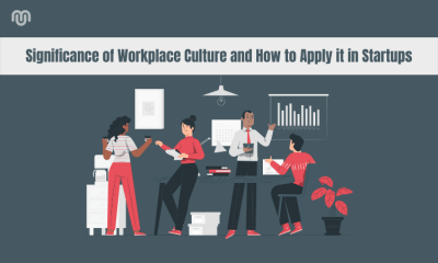 Significance of Workplace Culture and How to Apply it in Startups