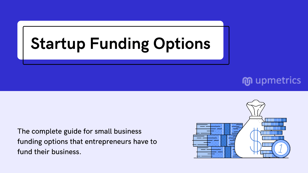 7 Key Startup Financing or Funding Options