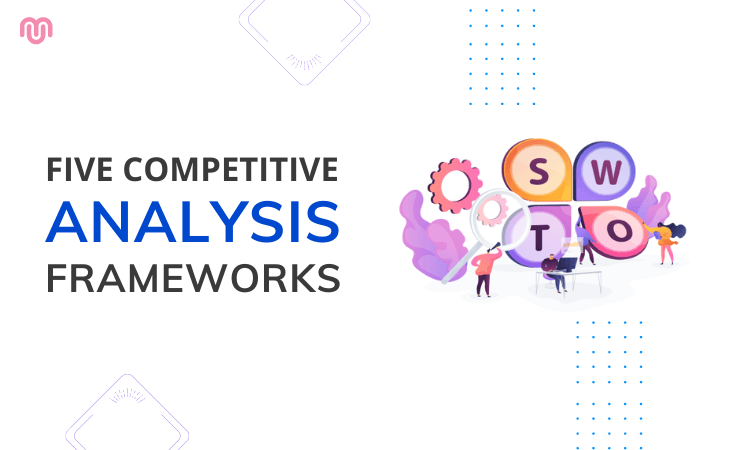 Top 5 Competitive Analysis Frameworks Every Product Strategist Should Know