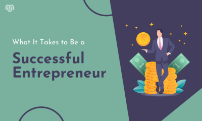 What It Takes to Be a Successful Entrepreneur – 8 Traits you must develop